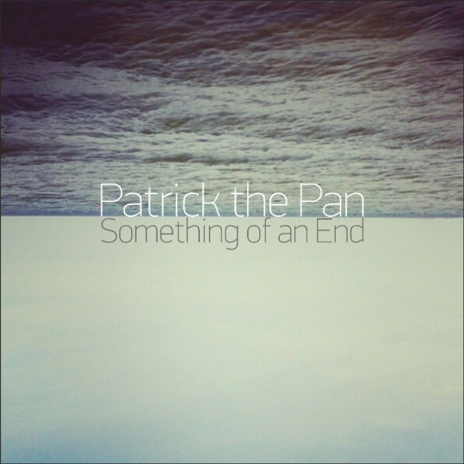 Patrick the Pan – Something of an End